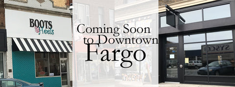 Boots & Heels is coming soon to Fargo, ND