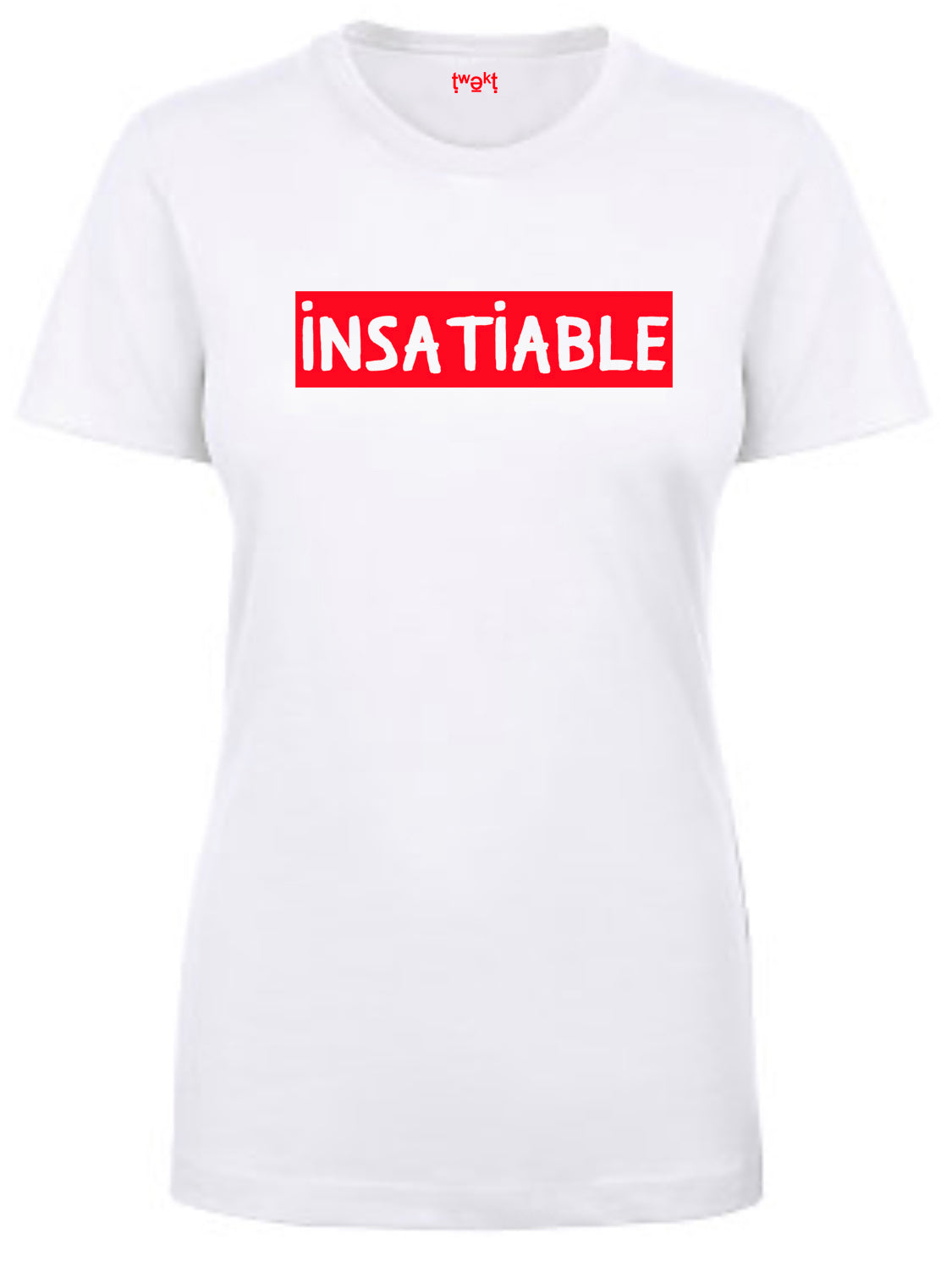 Insatiable Women T-shirt