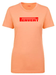 Pervert Women T-shirt
