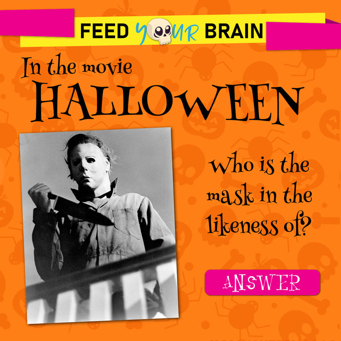 In the movie Halloween...
