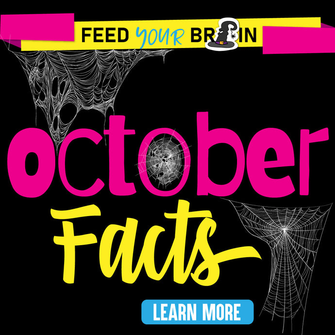 Feed your Brain: October Facts