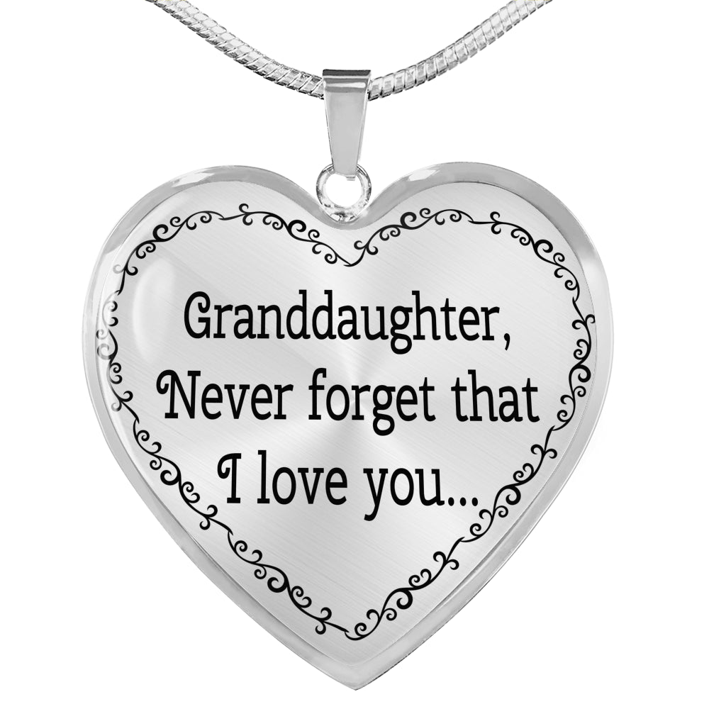 Granddaughter, Never Forget That I Love You... - Necklace - Memorable Treasures Too!