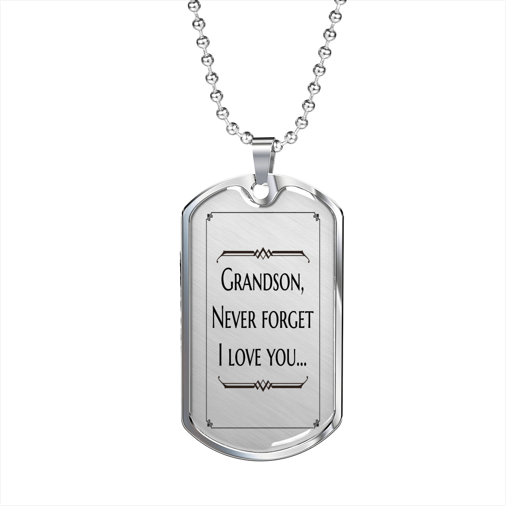Grandson, Never Forget I Love You - Dogtag Necklace - Memorable Treasures Too!