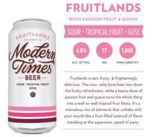 Load image into Gallery viewer, Modern Times Fruitlands Gose w/ Passionfruit & Guava | 4.8% | 473ml