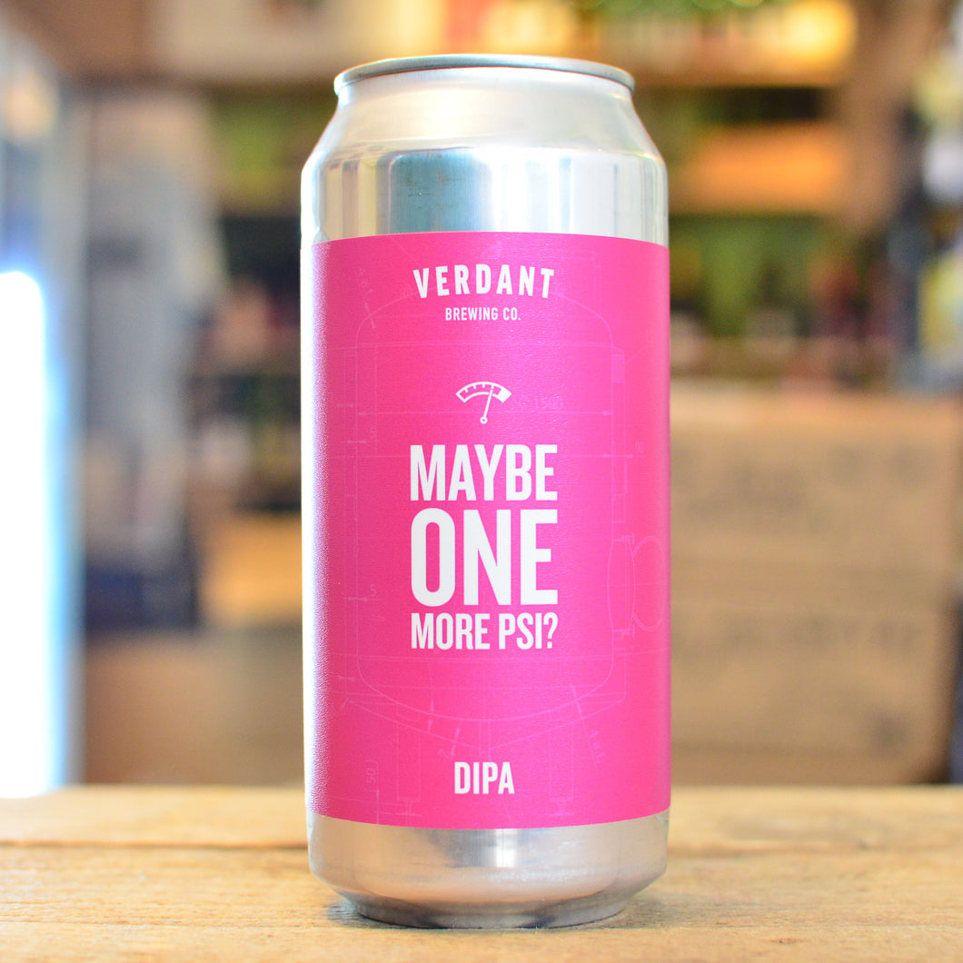 Verdant Maybe One More PSI | 8% |440ml