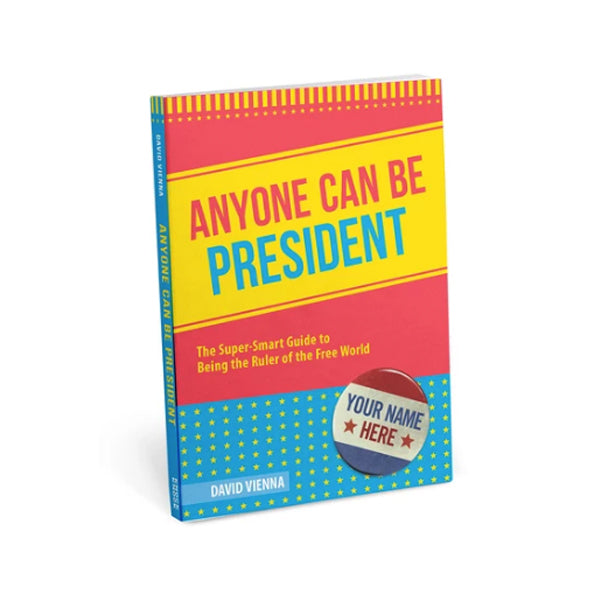 Anyone Can Be President