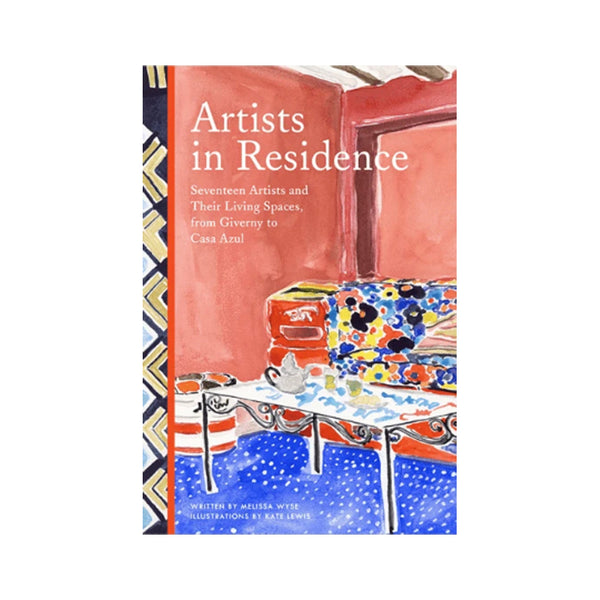Artists in Residence: 17 Artists & Their Living Spaces