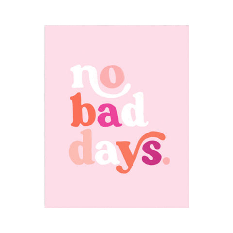 No Bad Days Art Print