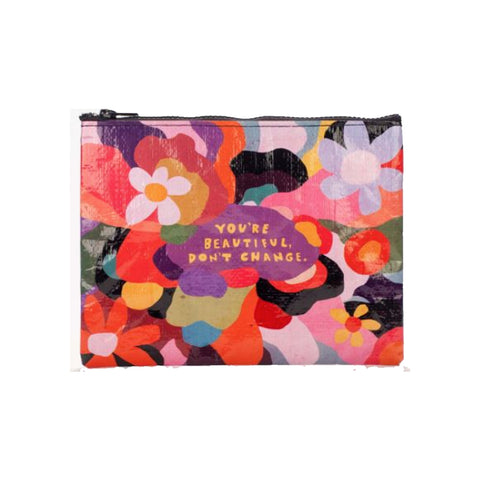You're Beautiful, Don't Change Zipper Pouch