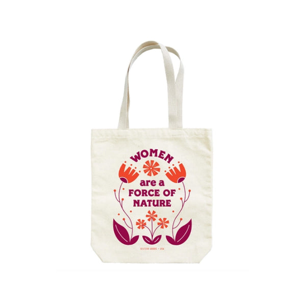 Women are a Force of Nature Tote Bag