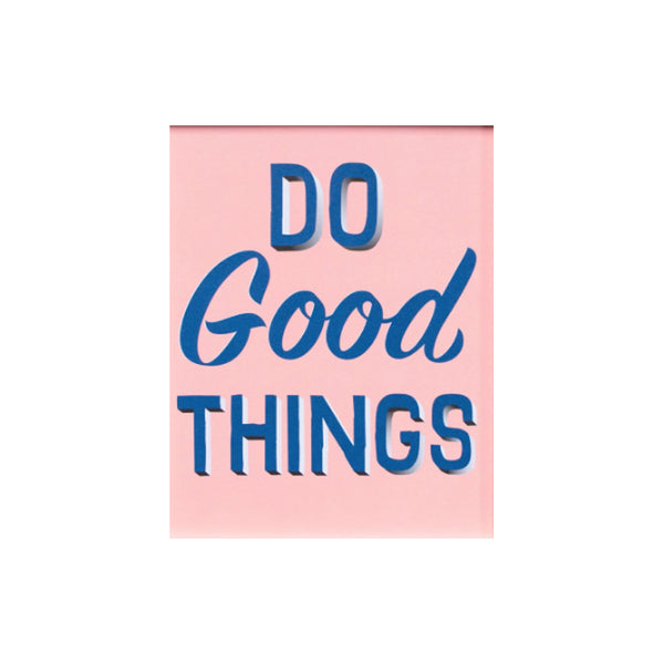 Do Good Things Art Print