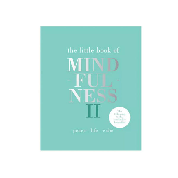 The Little Book Of Mindfulness II: Peace - Life - Calm