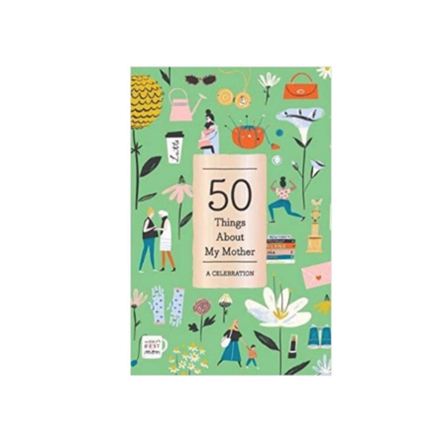 50 Things About My Mother...