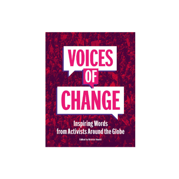Voices of Change: Inspiring Words from Activists Around the Globe