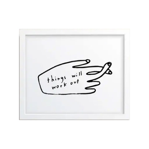 Things Will Work Out Art Print