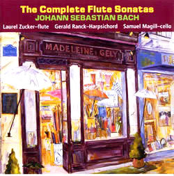 The Complete Flute Sonatas: J.S. Bach (Laurel Zucker)