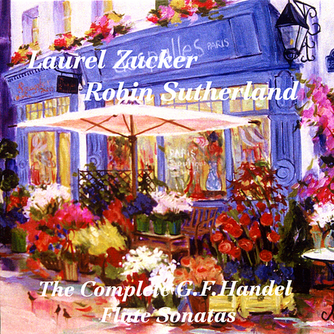 The Complete G.F. Handel Flute Sonatas (Laurel Zucker)