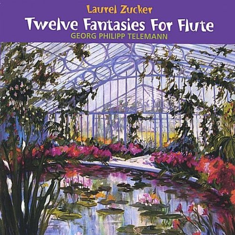 Twelve Fantasies for Flute (Laurel Zucker)