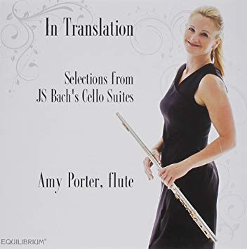 In Translation: Selections from JS Bach's Cello Suites (Amy Porter)