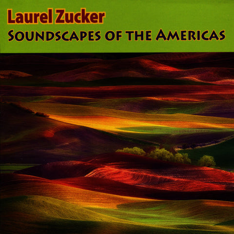 Soundscapes of the Americas (Laurel Zucker)