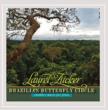 Brazilian Butterfly Circle, Chamber Music for Flute CD (Laurel Zucker)