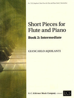 Aquilanti, G. - Short Pieces for Flute and Piano, Book 2: Intermediate - FLUTISTRY BOSTON