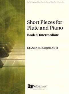 Aquilanti, G. - Short Pieces for Flute and Piano, Book 3: Intermediate - FLUTISTRY BOSTON