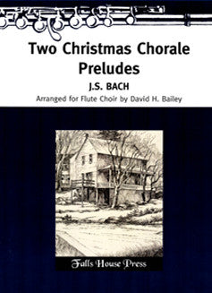 Bach, J.S. - Two Christmas Chorale Preludes - FLUTISTRY BOSTON