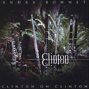 Clinton on Clinton CD (Andra Bohnet) - FLUTISTRY BOSTON