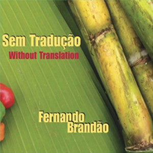 Sem Traducao, Without Translation CD (Fernando Brandao) - FLUTISTRY BOSTON