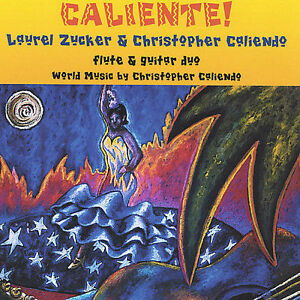 Caliente! World music for flute & guitar CD (Laurel Zucker)