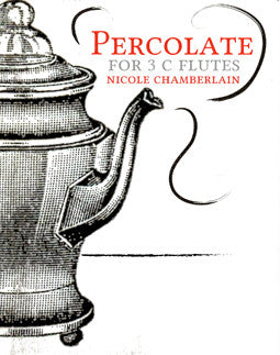 Chamberlain, N. - Percolate - FLUTISTRY BOSTON