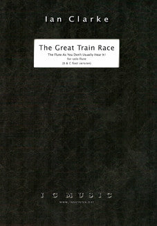 Clarke, I. - The Great Train Race - FLUTISTRY BOSTON