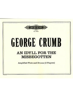 Crumb, G. - An Idyll For The Misbegotten - FLUTISTRY BOSTON