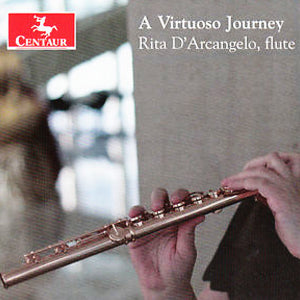 A Virtuoso Journey CD (Rita D'Arcangelo) - FLUTISTRY BOSTON