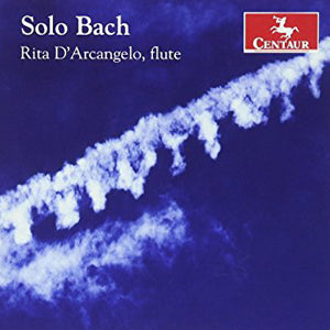 Solo Bach CD (Rita D'Arcangelo) - FLUTISTRY BOSTON