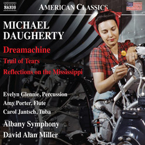 Dream Machine | Trail of Tears | Reflections on the Mississippi CD (Daugherty/Porter)