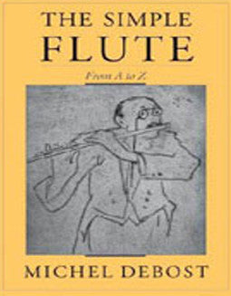 Debost, M. - The Simple Flute - FLUTISTRY BOSTON