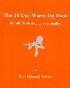 The 28 Day Warm Up Book - Paul Edmund-Davies - FLUTISTRY BOSTON