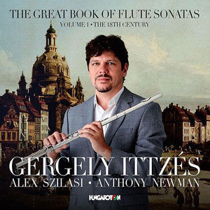 The Great Book of Flute Sonatas, Vol 1, 18th Century CD (Gergely Ittzés) - FLUTISTRY BOSTON