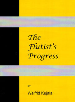 Kujala, W. - The Flutist's Progress - FLUTISTRY BOSTON