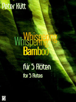 Kutt, P. - Whispering Bamboo for 5 Flutes - FLUTISTRY BOSTON
