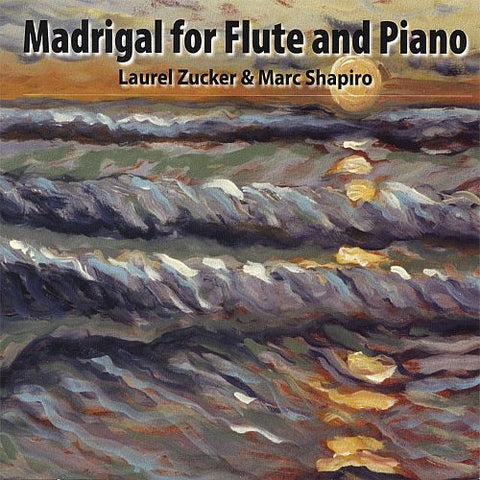 Madrigal for Flute and Piano (Laurel Zucker)
