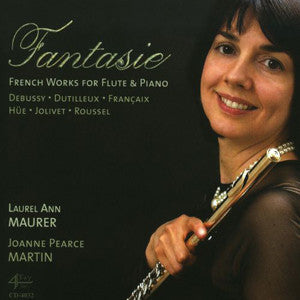 Fantasie, French Works for Flute & Piano CD (Laurel Ann Maurer)