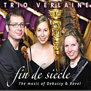 Trio Verlaine, fine de siecle, The Music of Debussy & Ravel CD (Lorna McGhee) - FLUTISTRY BOSTON