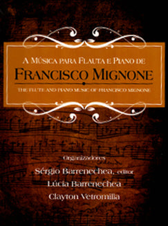 Mignone, F. - The Flute and Piano Music of Francisco Mignone - FLUTISTRY BOSTON