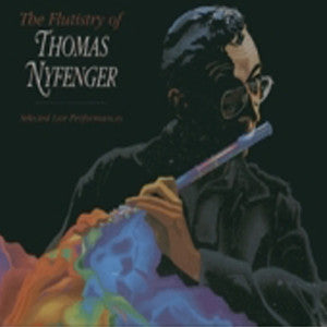 The Flutistry of Thomas Nyfenger CD (Thomas Nyfenger) - FLUTISTRY BOSTON