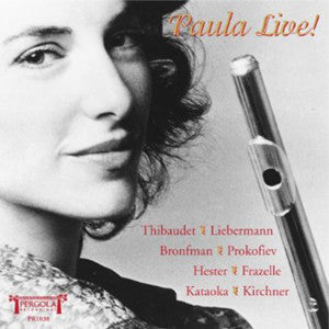 Paula Live! CD (Paula Robison) - FLUTISTRY BOSTON