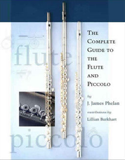Phelan, J. - The Complete Guide to the Flute and Piccolo - FLUTISTRY BOSTON