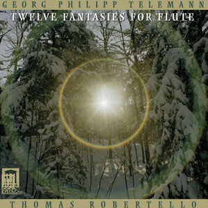 Twelve Fantasies for Flute, Georg Philipp Telemann CD (Thomas Robertello) - FLUTISTRY BOSTON